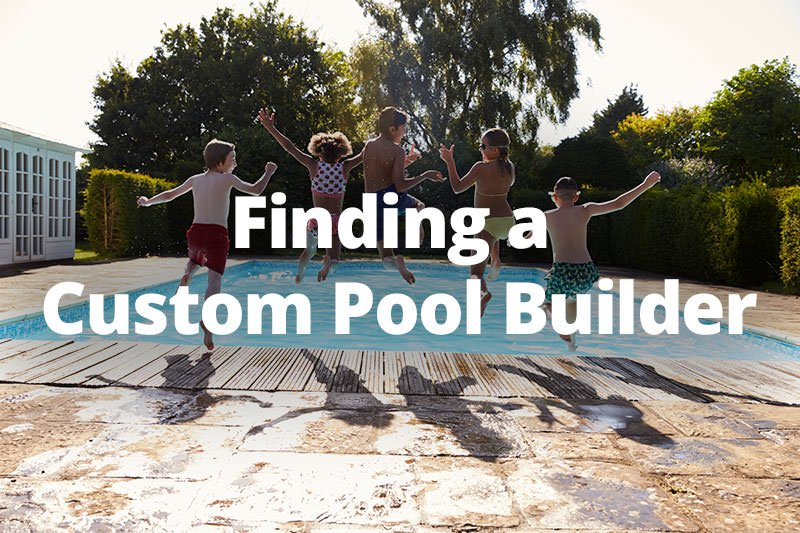 Finding a DFW Custom Pool Builder
