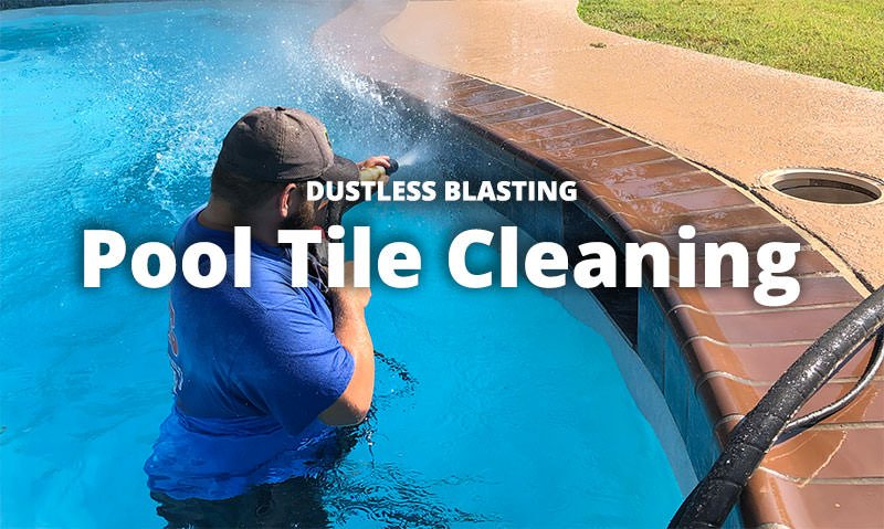 Pool Tile Cleaning - Dustless Blasting