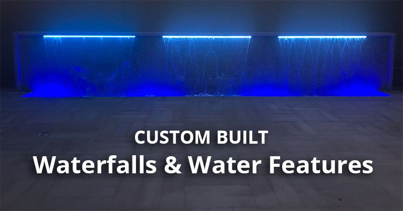 Custom built waterfalls and water features